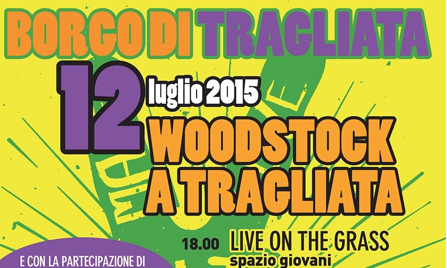 Woodstock a Tragliata il 12 luglio