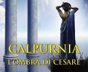 Venerdì 2, Calpurnia l'ombra di Cesare