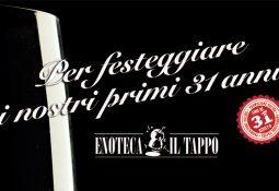 Enoteca Il Tappo – Offerte per i nostri 31 anni